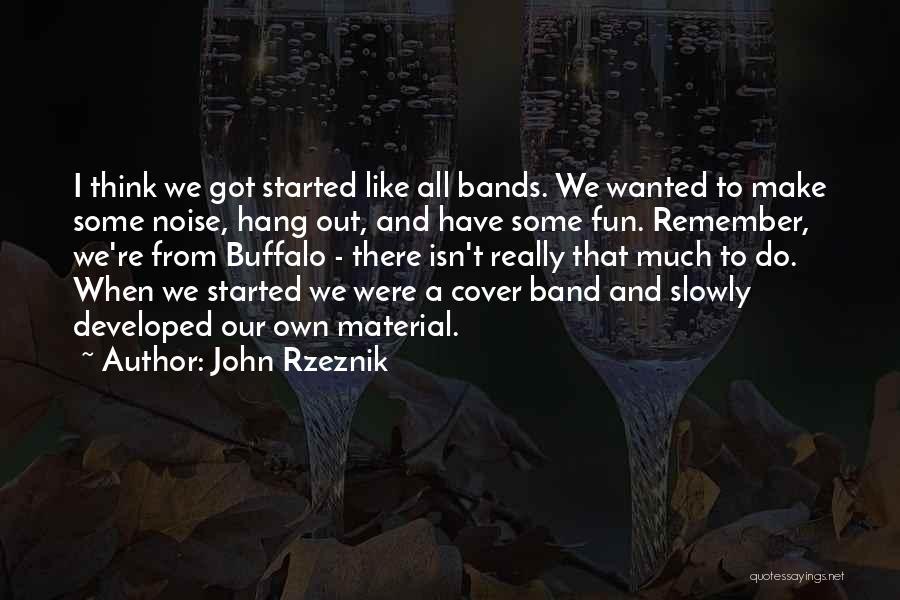 John Rzeznik Quotes 559546