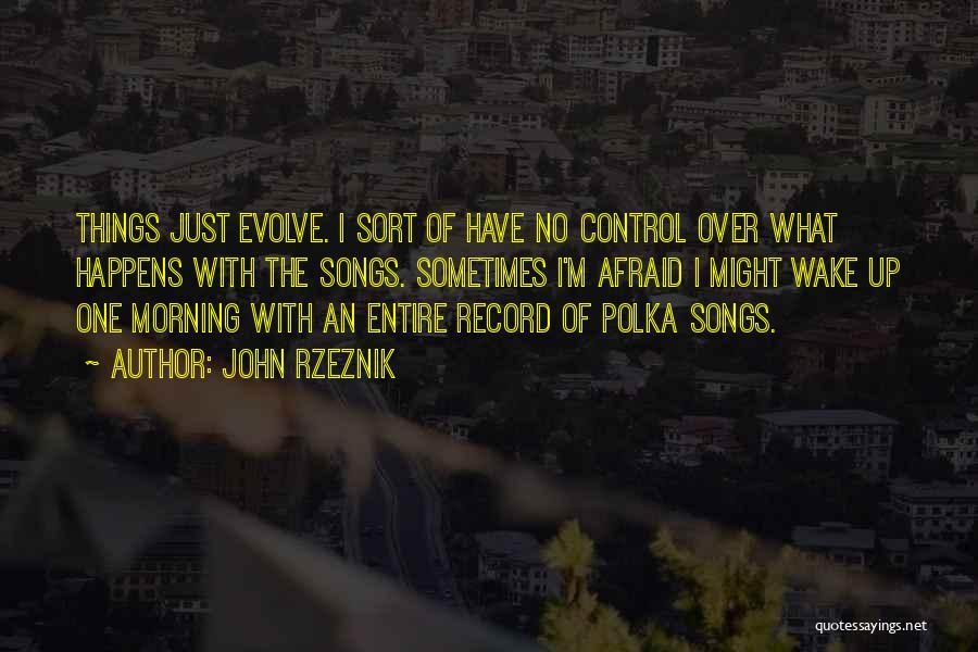 John Rzeznik Quotes 659899