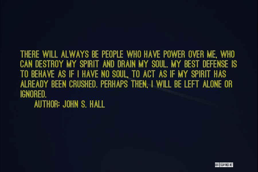 John S. Hall Quotes 1158835