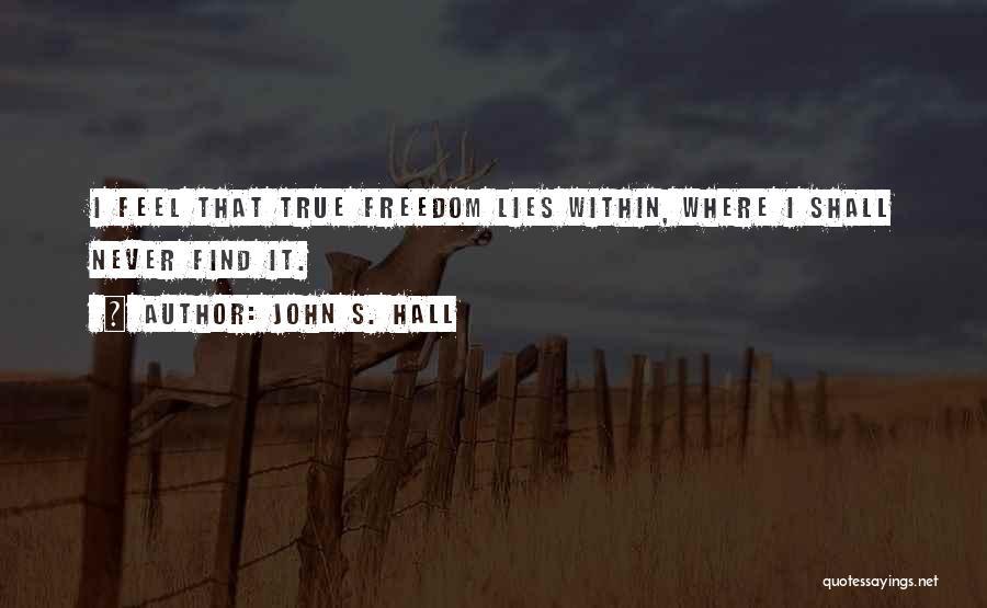 John S. Hall Quotes 129868