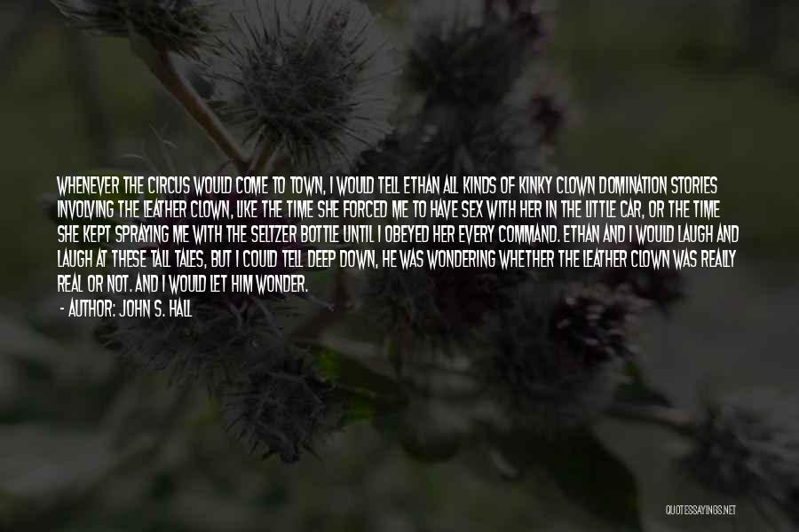 John S. Hall Quotes 1753372