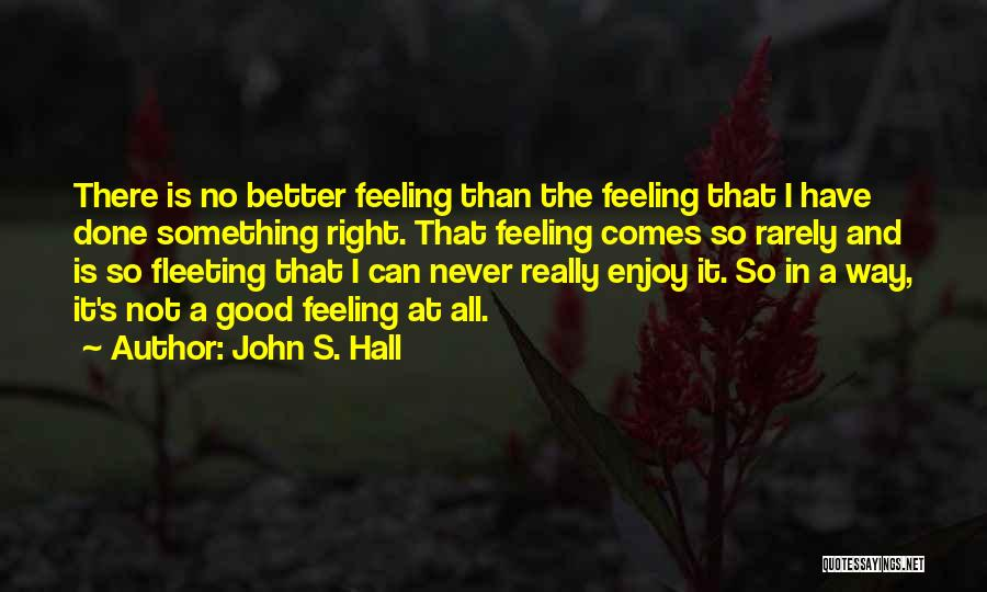 John S. Hall Quotes 2221373