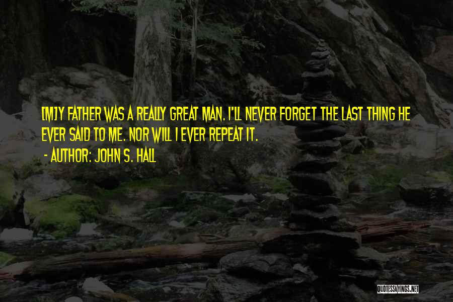 John S. Hall Quotes 469907