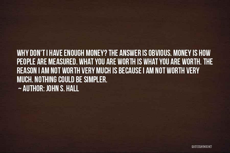 John S. Hall Quotes 488462