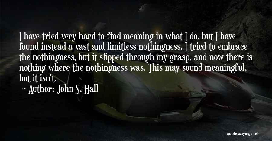 John S. Hall Quotes 495472