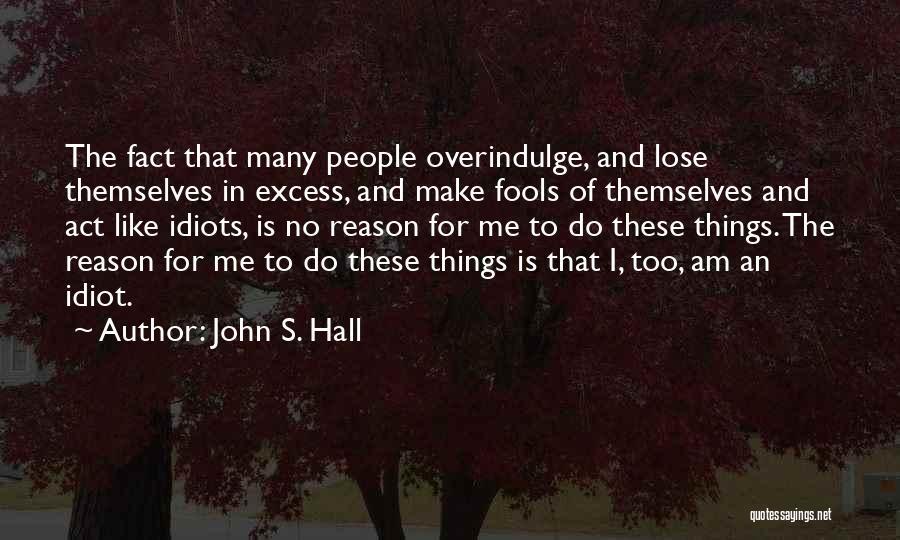 John S. Hall Quotes 514300