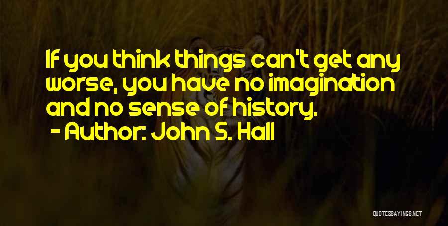 John S. Hall Quotes 799229