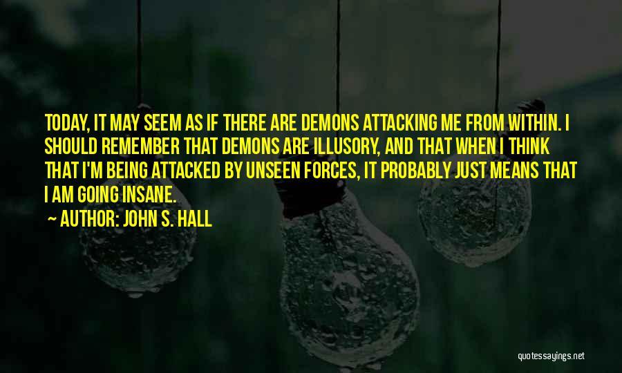 John S. Hall Quotes 802355