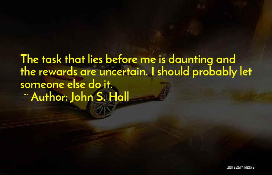 John S. Hall Quotes 817173