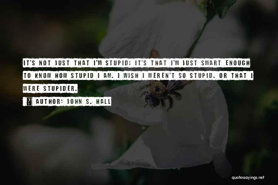 John S. Hall Quotes 951608