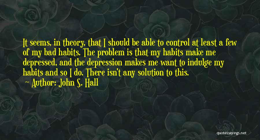 John S. Hall Quotes 998151