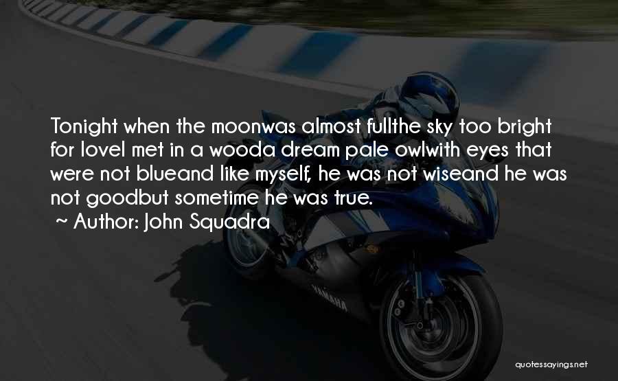 John Squadra Quotes 1021297
