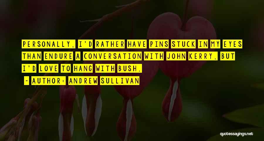 John Sullivan Quotes By Andrew Sullivan