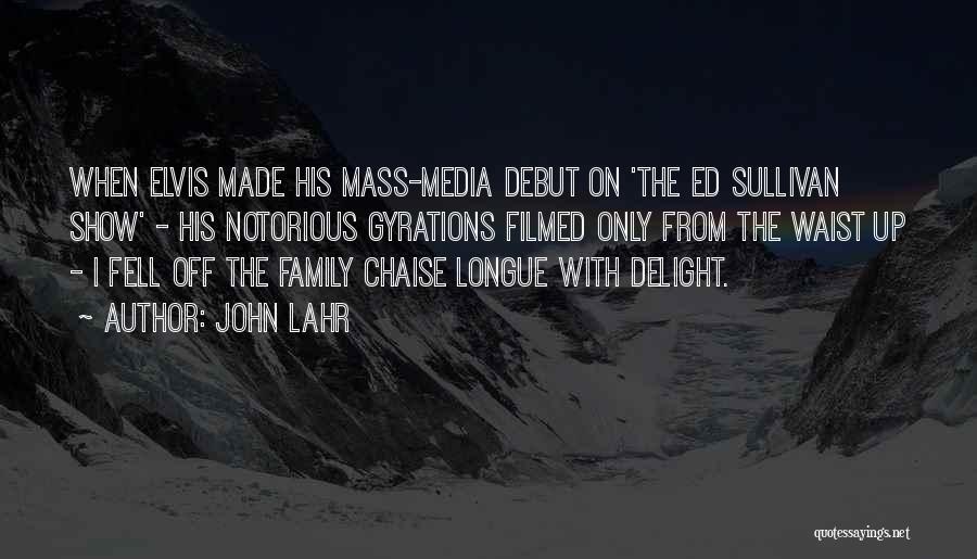 John Sullivan Quotes By John Lahr