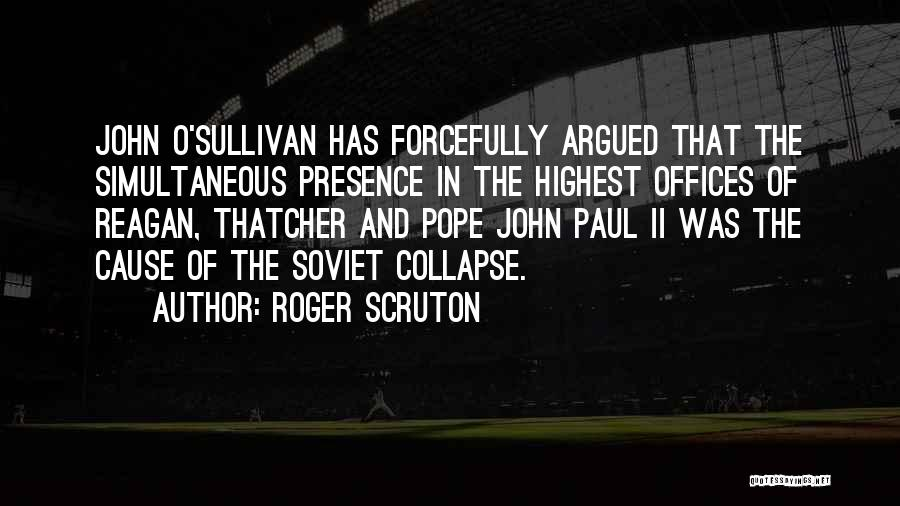 John Sullivan Quotes By Roger Scruton