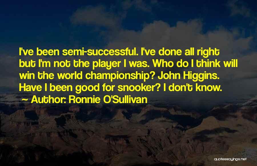 John Sullivan Quotes By Ronnie O'Sullivan