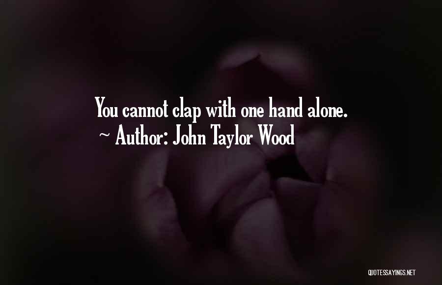 John Taylor Wood Quotes 546752