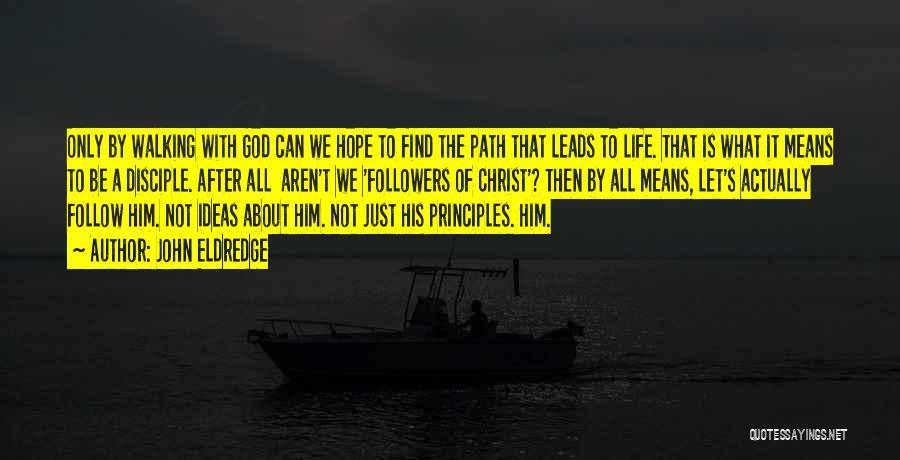 John The Disciple Quotes By John Eldredge