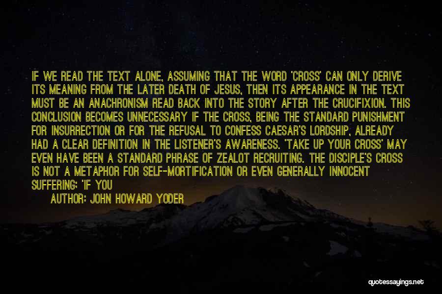 John The Disciple Quotes By John Howard Yoder