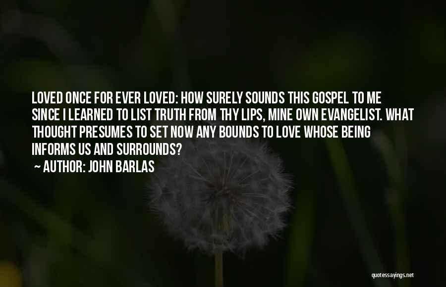 John The Evangelist Quotes By John Barlas
