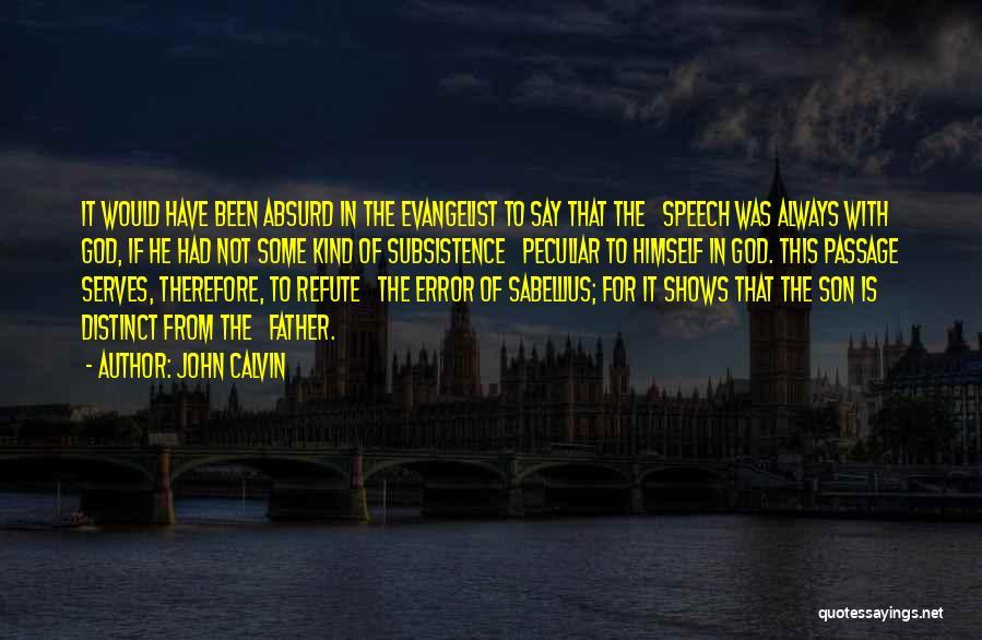John The Evangelist Quotes By John Calvin