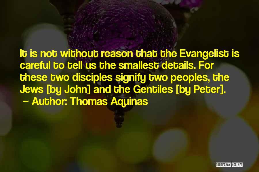 John The Evangelist Quotes By Thomas Aquinas