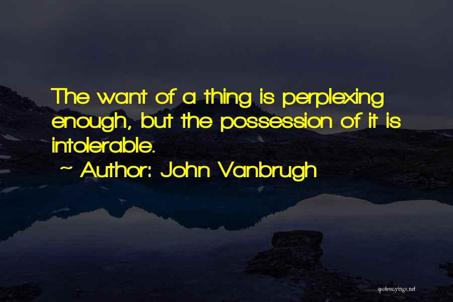 John Vanbrugh Quotes 1907184