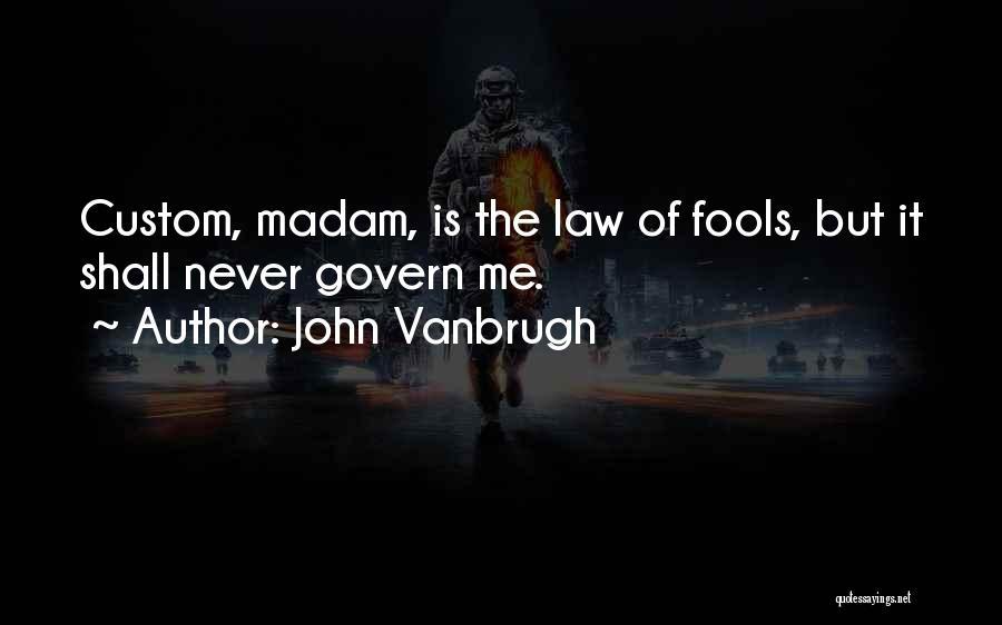 John Vanbrugh Quotes 1922949