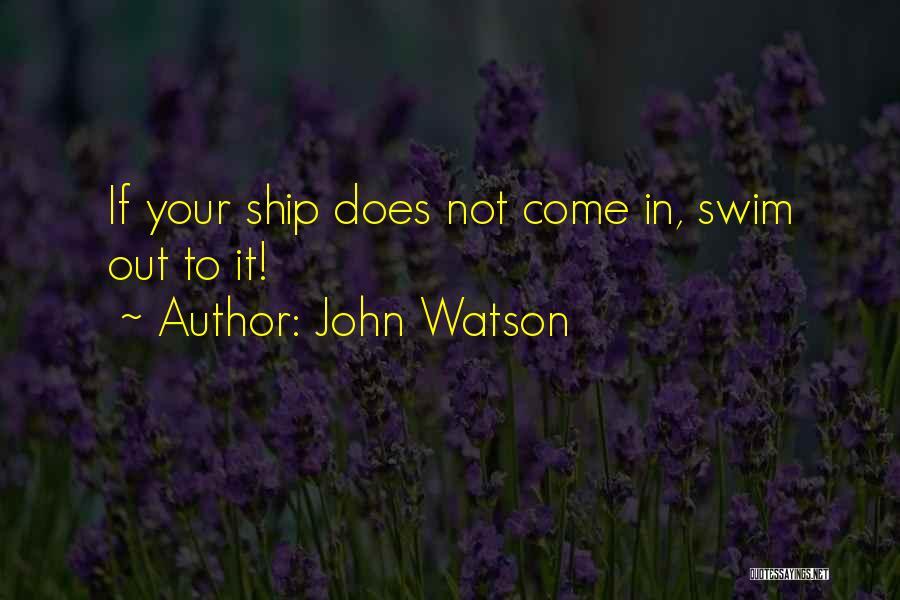John Watson Quotes 1452540