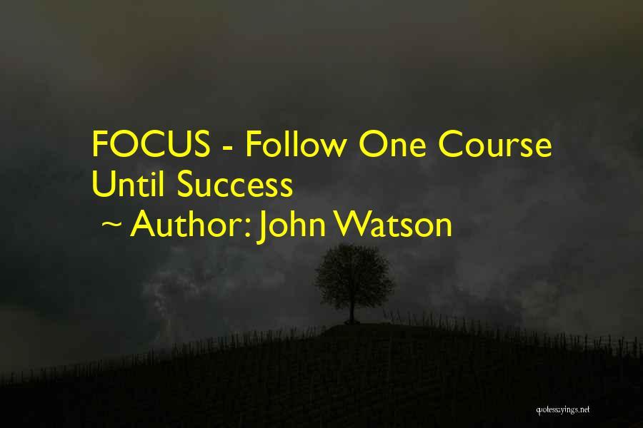 John Watson Quotes 1999962