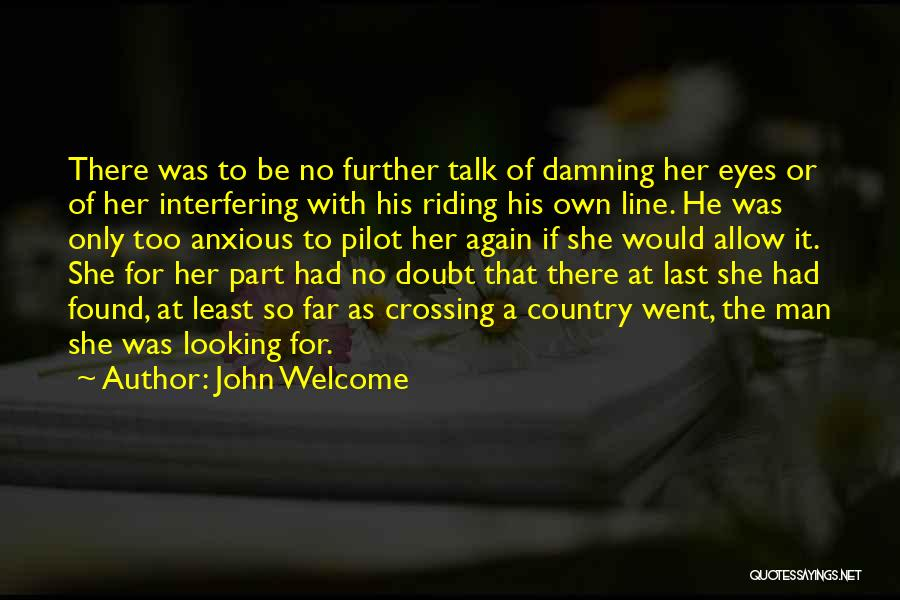 John Welcome Quotes 532821