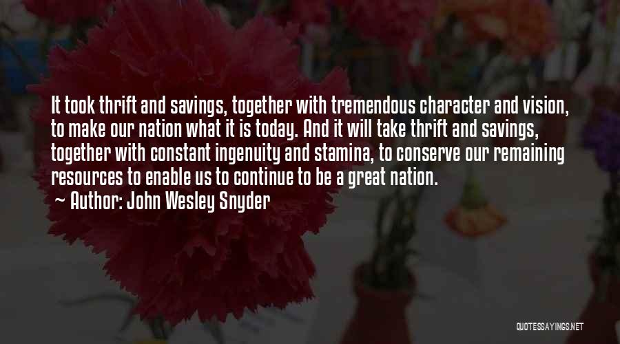 John Wesley Snyder Quotes 1379906