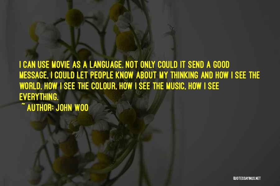 John Woo Quotes 1958380