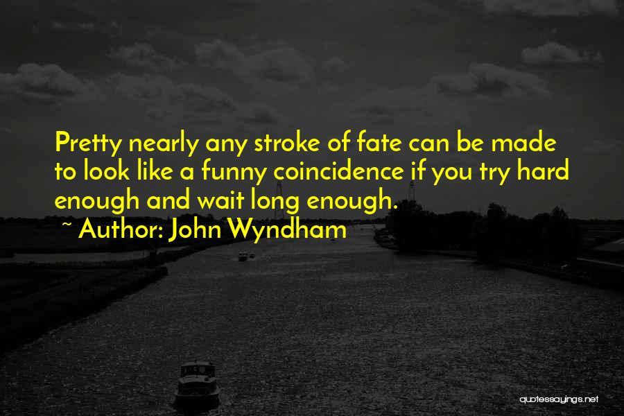 John Wyndham Quotes 1643540