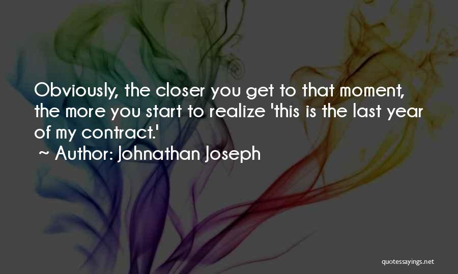 Johnathan Joseph Quotes 1711576