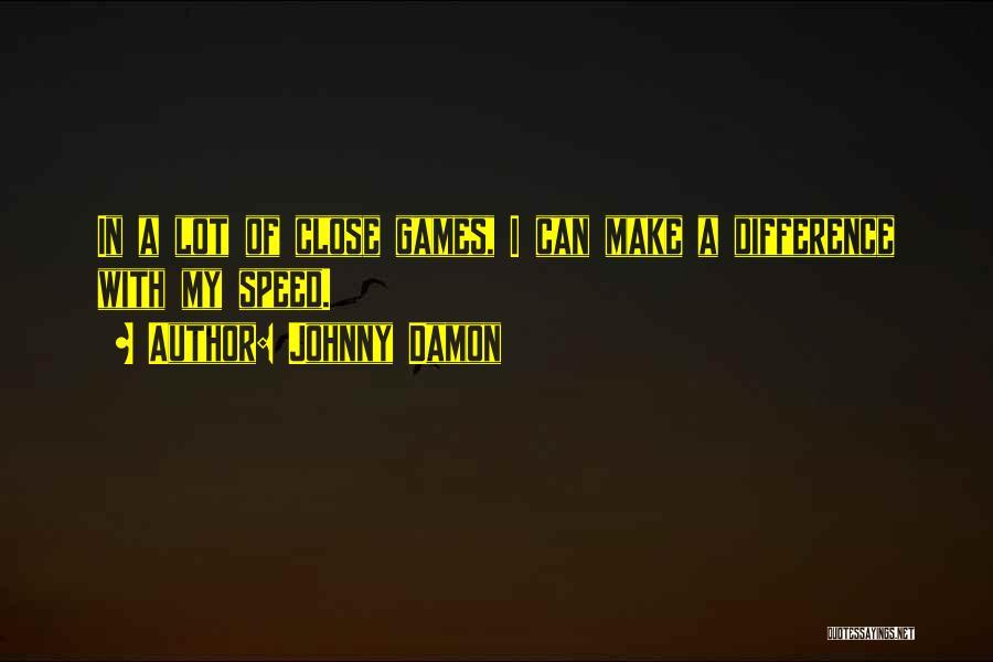 Johnny Damon Quotes 1055175