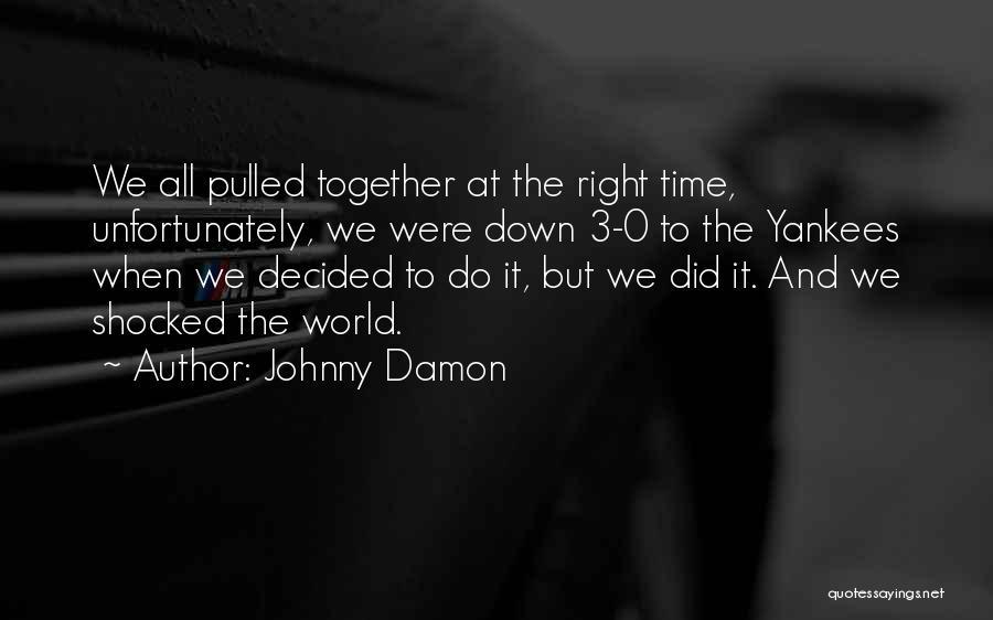 Johnny Damon Quotes 111480