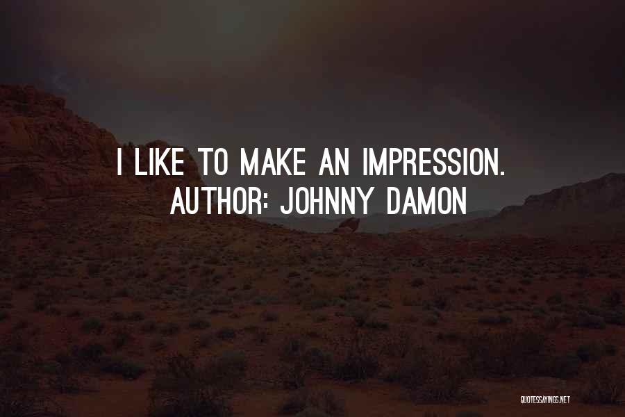 Johnny Damon Quotes 1349120