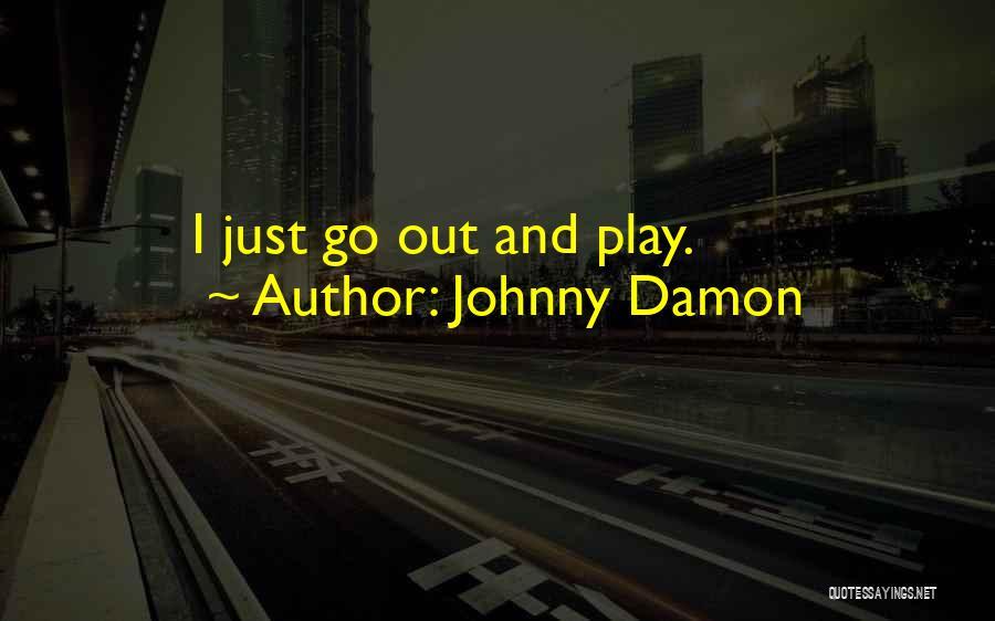 Johnny Damon Quotes 1357567