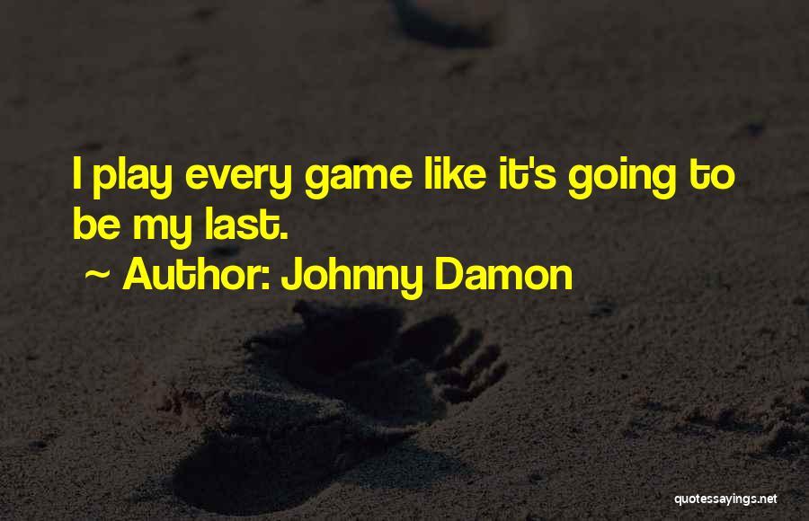 Johnny Damon Quotes 1359937