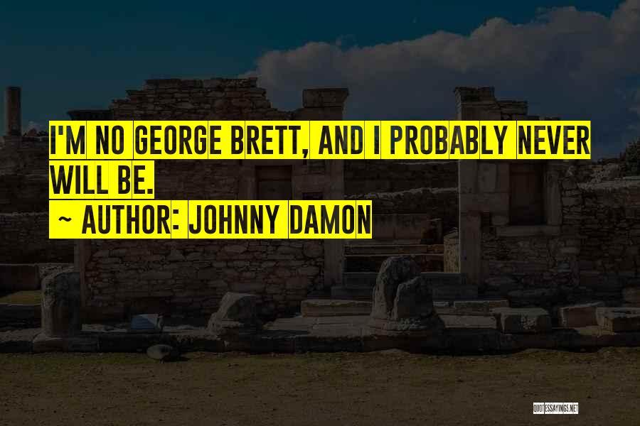 Johnny Damon Quotes 1390549