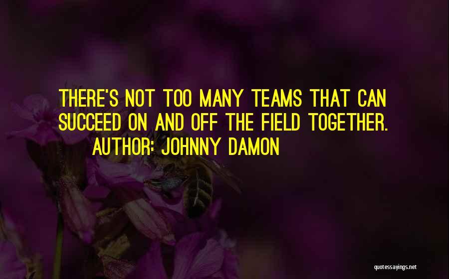 Johnny Damon Quotes 1560421