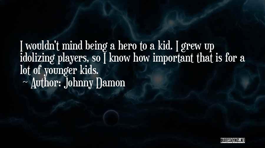 Johnny Damon Quotes 1593354