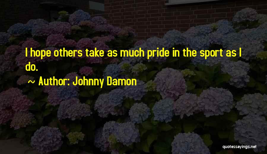 Johnny Damon Quotes 1644699