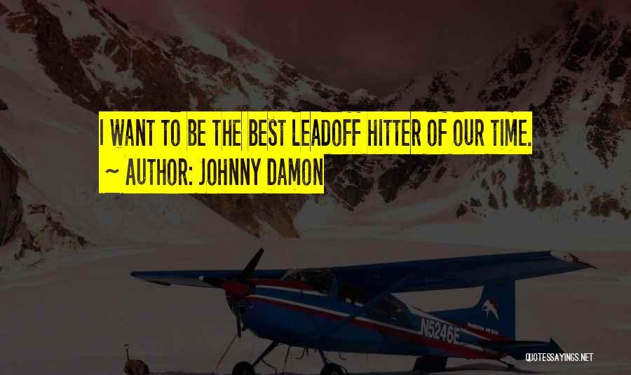 Johnny Damon Quotes 1689365