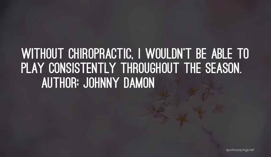 Johnny Damon Quotes 1746974