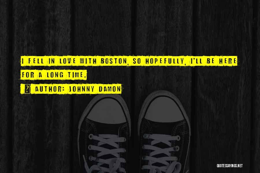 Johnny Damon Quotes 1833073
