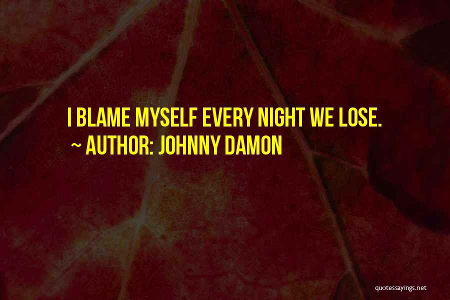 Johnny Damon Quotes 1861355