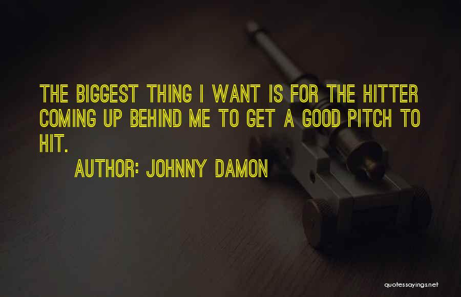 Johnny Damon Quotes 1915559