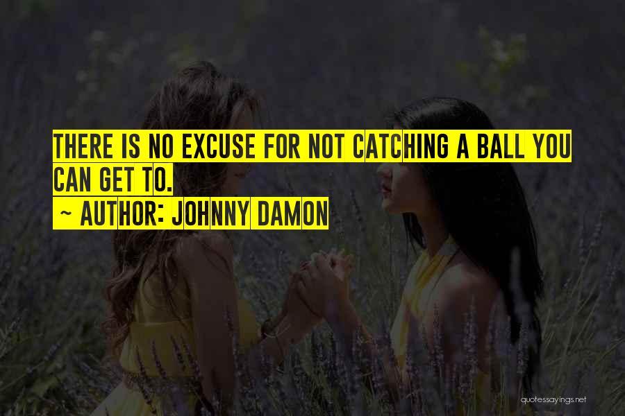 Johnny Damon Quotes 1961903